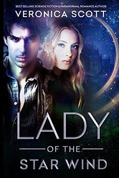 Lady of the Star Wind by Veronica Scott https://www.amazon.com/dp/B01FI81ZRK/ref=cm_sw_r_pi_dp_x_xmtMybWZ3DB3W