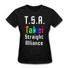 """Are you straight but """"Takei Friendly""""? Many of you asked, so my merch team responded, with """"TSA: Takei Straight Alliance"""" shirts, as well as """"Proud Takei Supporter"""" and """"Takei Friendly"""" designs, so we can all celebrate Pride month together. Check out all the merch including """"Oh Myyy!"""" shirts and mugs at the link below, and use OHMYYY as a code this week to get 15% off. All profits donated to the Old Globe Theater, which is premiering my show Allegiance this fall!"""