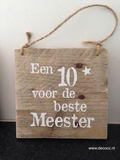 tekstplankje een 10 voor de beste meester, bedankje juf, bedankje meester B 13, Flow, Brother, Stickers, Homemade, Gifts, Presents, Home Made, Sticker