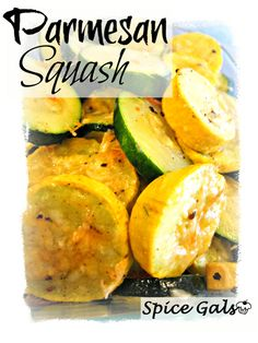 Parmesan squash from   Spice Gals