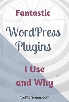 Which Fantastic WordPress Plugins I Use And Why << Nightpreneur