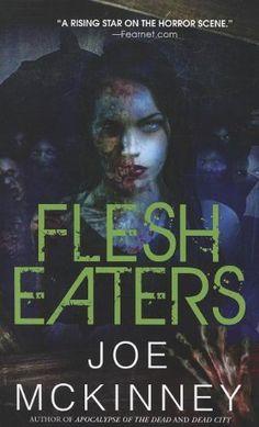 2011: Flesh Eaters by Joe Mckinney