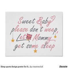 Sleep quote design poster for babies and mommies #kidsroomdecal #girlywalldesign #kidswallposter