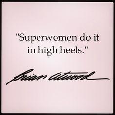 Superwomen do it in high heels.