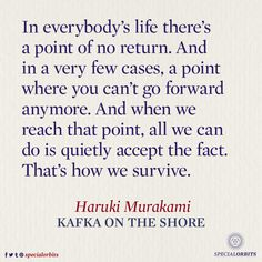 In everybody's life there's a point of no return...  // Be Human Again. //  #murakami #quotes
