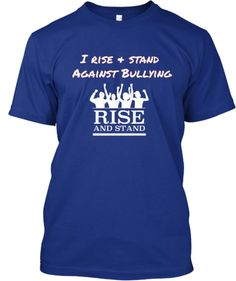 I Rise and Stand Against Bullying! | Teespring http://teespring.com/riseandstand Reach. Inspire. Support. Empower.