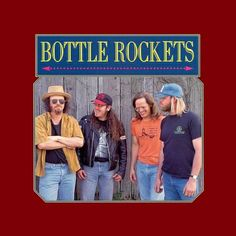 The Bottle Rockets – First Albums Re-Released | robdickens101