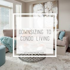A Runaway Muse: Designs & Tips for Downsizing to Condo Living