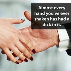 My hand has a dick every morning. Just an FYI if you ever meet me. ;) lg