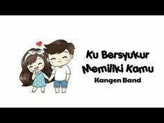 Ku Bersyukur Memiliki Kamu Ku Bahagia Ada Di Sampingmu    Kangen Band Takkan Terganti - YouTube