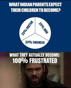 Best Indian Parents funny meme and Trolls ! Indian parents expect their children to become ? Doctor or MBA or Engineer ! What they actually become: frustrated Indian Funny, Indian Jokes, Funny Asian, Sms Jokes, Text Jokes, Desi Humor, Desi Memes, Desi Problems, Asian Humor