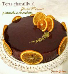 Siula Golosa: Torta Chantilly al Grand Marnier, pistacchi e cioccolato