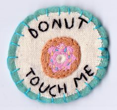 Donut Touch Me Patch from Hanecdote on Wanelo