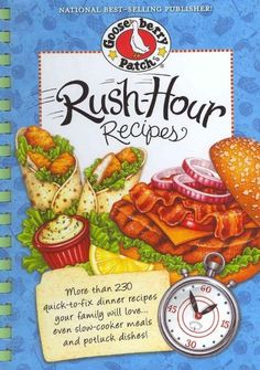 Rush-Hour Recipes: More than 230 Quick-to-Fix Dinner Recipes Your Family Will Love... Even Slow-Cooker Meals and ...