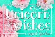 Unicorn Wishes a Magical Typeface font @creativework247