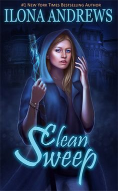 Clean Sweep (Innkeeper Chronicles, #1) by Ilona Andrews. Interesting!