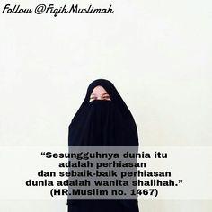 Sesungguhnya dunia itu adalah perhiasan dan sebaik-baik perhiasan dunia adalah wanita shalihah. (HR. Muslim no. 1467) .  Muslimah Sholihah InsyaAllah Pasti Follow  @FiqihMuslimah @FiqihMuslimah  . .