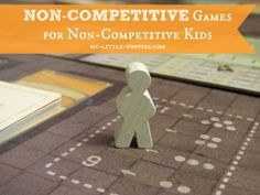 Non-Competitive Games for Non-Competitive Kids:   Do you have a child who loathes competition? I sure do! Here are some fantastic cooperative games to add to your classroom activities closet, homeschool board game collection, or family collection.