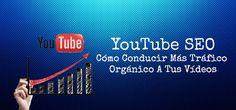 YouTube SEO – Cómo Conducir Más Tráfico Orgánico A Tus Vídeos