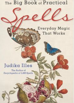 Big Book of Practical Spells by Judika Illes Wicca Pagan Witchcraft Metaphysical Magick Book, Witchcraft Books, Magick Spells, Wiccan Books, Witchcraft Supplies, Wiccan Witch, Easy Spells, Love Spells, Practical Magic
