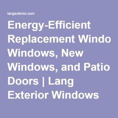 Energy-Efficient Replacement Windows, New Windows, and Patio Doors | Lang Exterior Windows and Patio Doors