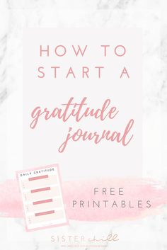 How To Start A Gratitude Journal (With Free Printable) #Mindfulness