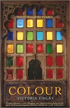 Colour: Travels Through the Paintbox: Amazon.co.uk: Victoria Finlay: 9780340733295: Books