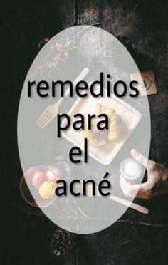 Remedios caseros para eliminar el acné, espinillas y barros de nuestra piel. Siemple y fáciles de hacer. A mi me han encantado.
