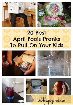 20 Awesome April Fools Pranks To Pull On Your Kids - by GiddyUpcycled.com