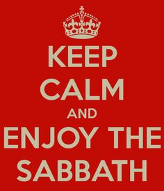 Happy sabbath!!! ENJOY!