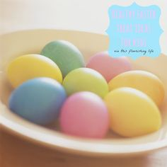 Healthy Easter Treat Alternatives For Kids - This Flourishing Life