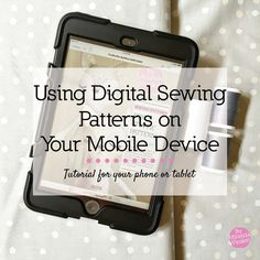 A tutorial on how to easily use your iPhone, iPad or android device to store your digital sewing patterns.
