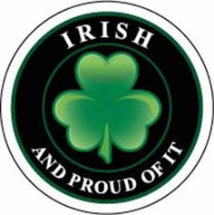 "Irish and Proud of It Vinyl Sticker. One 2""x2"" vinyl sticker is free of charge! Coupon Code is freesticker. See our website for details: http://anysigns.ca"