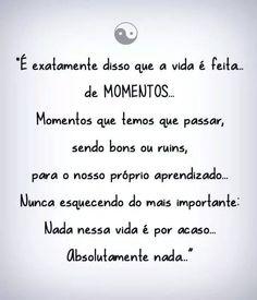 A vida é feita de momentos.