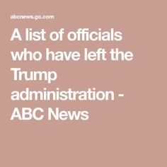 A list of officials who have left the Trump administration - ABC News Abc News, Politics, Running, Racing, Keep Running, Track, Political Books