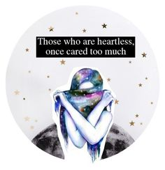"""Those who are heartless, once cared too much❤️"" by ravenclawpride1019 ❤ liked on Polyvore featuring art"