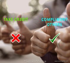Compliment others instead of taking the credit all by yourself