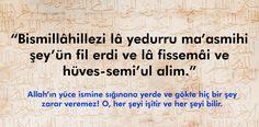 """Bismillahillezi Duasının Türkçe Okunuşu """"Bismillâhillezi lâ yedurru ma'asmihi şey'ün fil erdi ve lâ fissemâi ve hüves-semi'ul alim."""""""
