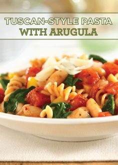 ... to your home with this delicious Tuscan-Style Pasta with Arugula