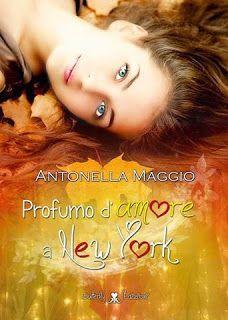 Atelier di una Lettrice Compulsiva: Recensione in anteprima: Profumo d'Amore a New Yor...