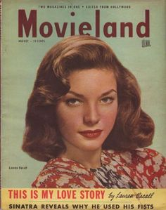 "Lauren Bacall on the cover of ""Movieland"" magazine, USA, August 1947."