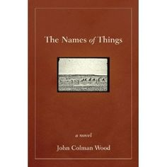 The Names of Things: A Novel (Kindle Edition)  http://www.togetasixpack.org/no.php?p=B007QE3PT6  B007QE3PT6