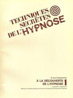 TEPPERWEIN, KURT. Techniques secrètes de l'hypnose. Volumes 1 à 4. Vol.1: À la découverte de l'hypnose. Vol.2: Votre pratique de l'hypnose. Vol.3: Techniques secrètes. Vol.4: Auto-hypnose.