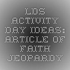 LDS Activity Day Ideas: Article of Faith Jeopardy
