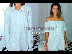Transformando camisa masculina em vestido ou blusa | CUSTOMIZAÇÃO DE CAMISAS - YouTube