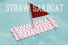 Make a sailboat out of straws! So making little boats or looking for this at the dollar store.... I can paint them nautical colors and they'll go in the pool.