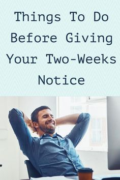 How to quit your job with 2 weeks notice, but be as prepared as possible in case you need to exit immediately.