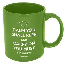 I heart Yoda's wisdom. Yes, I've decided, I'm getting this mug. I really do love it that much.