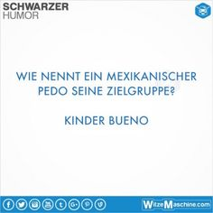 Schwarzer Humor Witze Sprüche #189 - Pädophiler Mexikaner