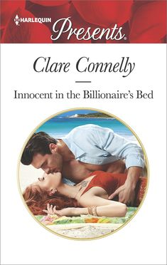 Innocent in the Billionaire's Bed (Harlequin Presents) by Clare Connelly. Tempted by the tycoon's touch… Rio Mastrangelo doesn't want anything from the father who never acknowledged him. So when he unexpectedly inherits an island paradise, he's determined to sell it as fast as he can! But the potential purchaser who lands on his shores is not the spoiled heiress he's been expecting—and her luscious body fills him with a rush of hot, undeniable desire. Cash-strapped Tilly Morgan accepted a...